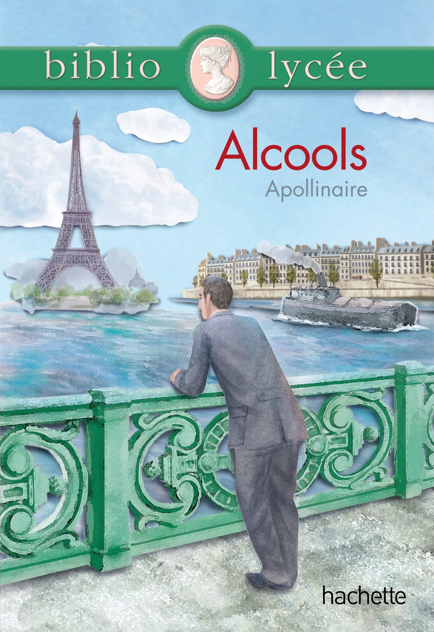 Guillaume Apollinaire, Alcools, Biblio Lycée, Hachette, 219 p.