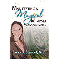 Manifesting a Magical Mindset: You Too Can Have It All! (English Edition)