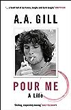 Pour Me: A Life (English Edition)