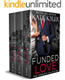 Funded Love, The Complete Collection: A Bad Boy Romance