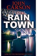 RAIN TOWN (Detective Frank Miller Series Book 3) Kindle Edition