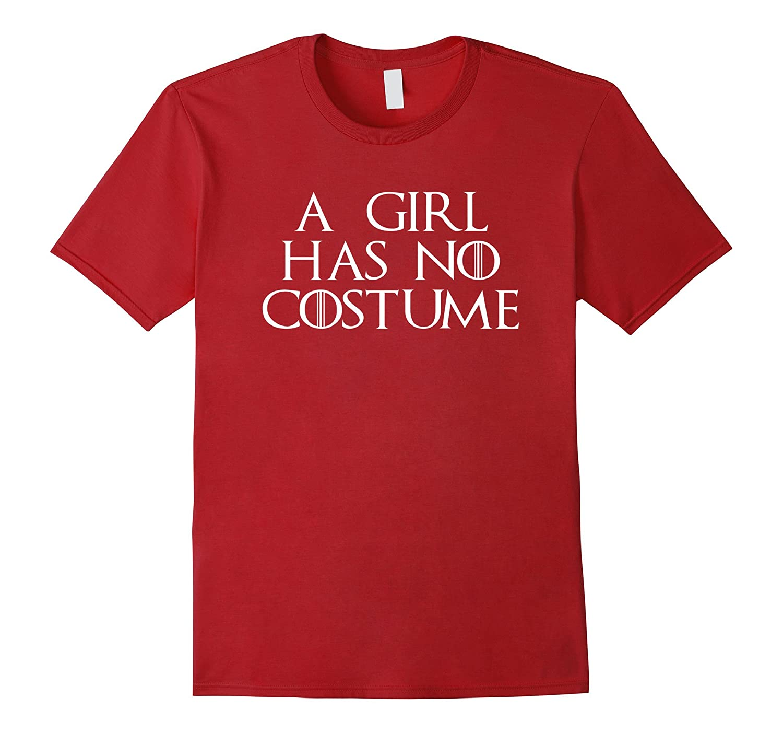 A Girl Has No Costume T-Shirt funny saying halloween cute