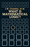 What Is Mathematical Logic? (Dover Books on Mathematics) (English Edition)