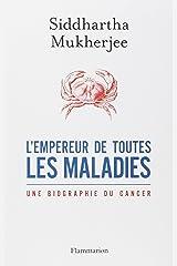 L'empereur de toutes les maladies : Une biographie du cancer Paperback