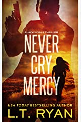 Never Cry Mercy (Jack Noble #10) Kindle Edition