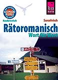 Reise Know-How Sprachführer Rätoromanisch - Wort für Wort (Surselvisch, Rumantsch, Bündnerromanisch, Surselvan): Kauderwelsch-Band 197