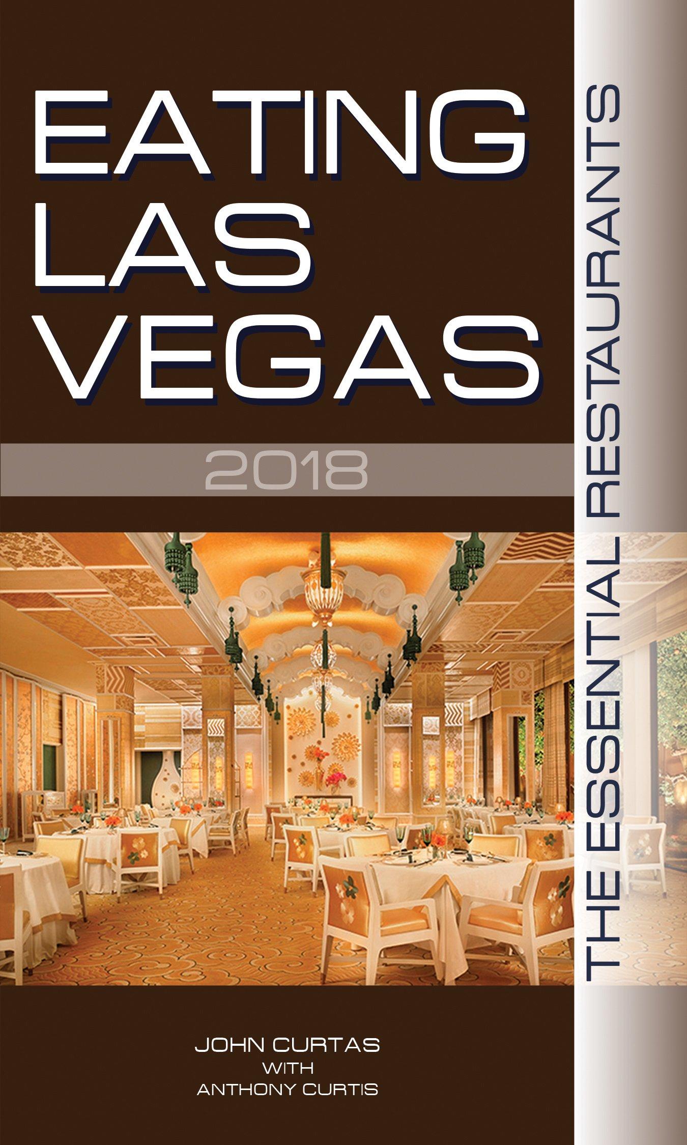 Eating Las Vegas 2018 The 52 Essential Restaurants John