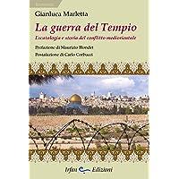 La guerra del tempio. Escatologia e storia del conflitto mediorientale