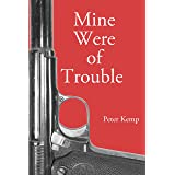 Mine Were of Trouble: A Nationalist Account of the Spanish Civil War (Peter Kemp War Trilogy Book 1)