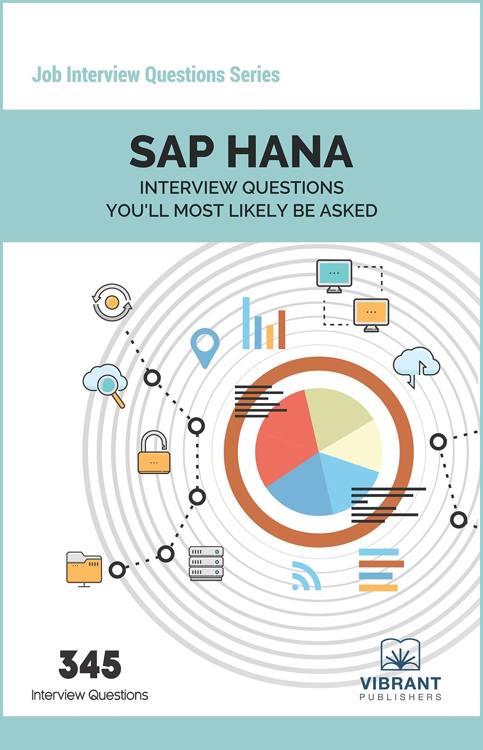 SAP HANA Interview Questions: Volume 22 (Job Interview Questions) [Paperback] Vibrant Publishers