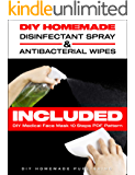 DIY HOMEMADE DISINFECTANT SPRAY & ANTIBACTERIAL WIPES: Easy Step-by-Step Guide (with Pictures) to Make your Hand…