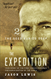 The Seed Buried Deep: True Story of the First Human-Powered Circumnavigation of the Earth (The Expedition Book 2)