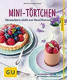 Mini-Törtchen: Verzaubern nicht nur Naschkatzen (GU KüchenRatgeber)