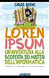 Loren Ipsum: un'avventura alla scoperta dei misteri dell'informatica
