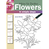 How to Draw: Flowers: in simple steps (English Edition)