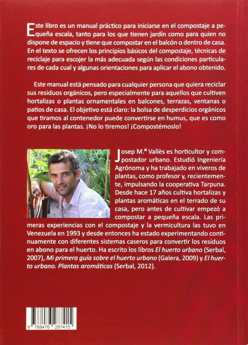 Compostar En Casa. Manual Para Fabricar Abono Con Residuos Del Hogar El arte de vivir: Amazon.es: Josep Mª Vallès Casanova, Susana Rodríguez-Vida: Libros