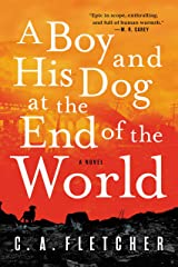 A Boy and His Dog at the End of the World: A Novel Kindle Edition