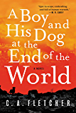 A Boy and His Dog at the End of the World: A Novel