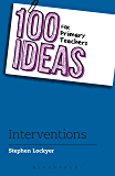 100 Ideas for Primary Teachers: Interventions (100 Ideas for Teachers)
