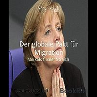 Der globale Pakt für Migration: Merkels finaler Streich