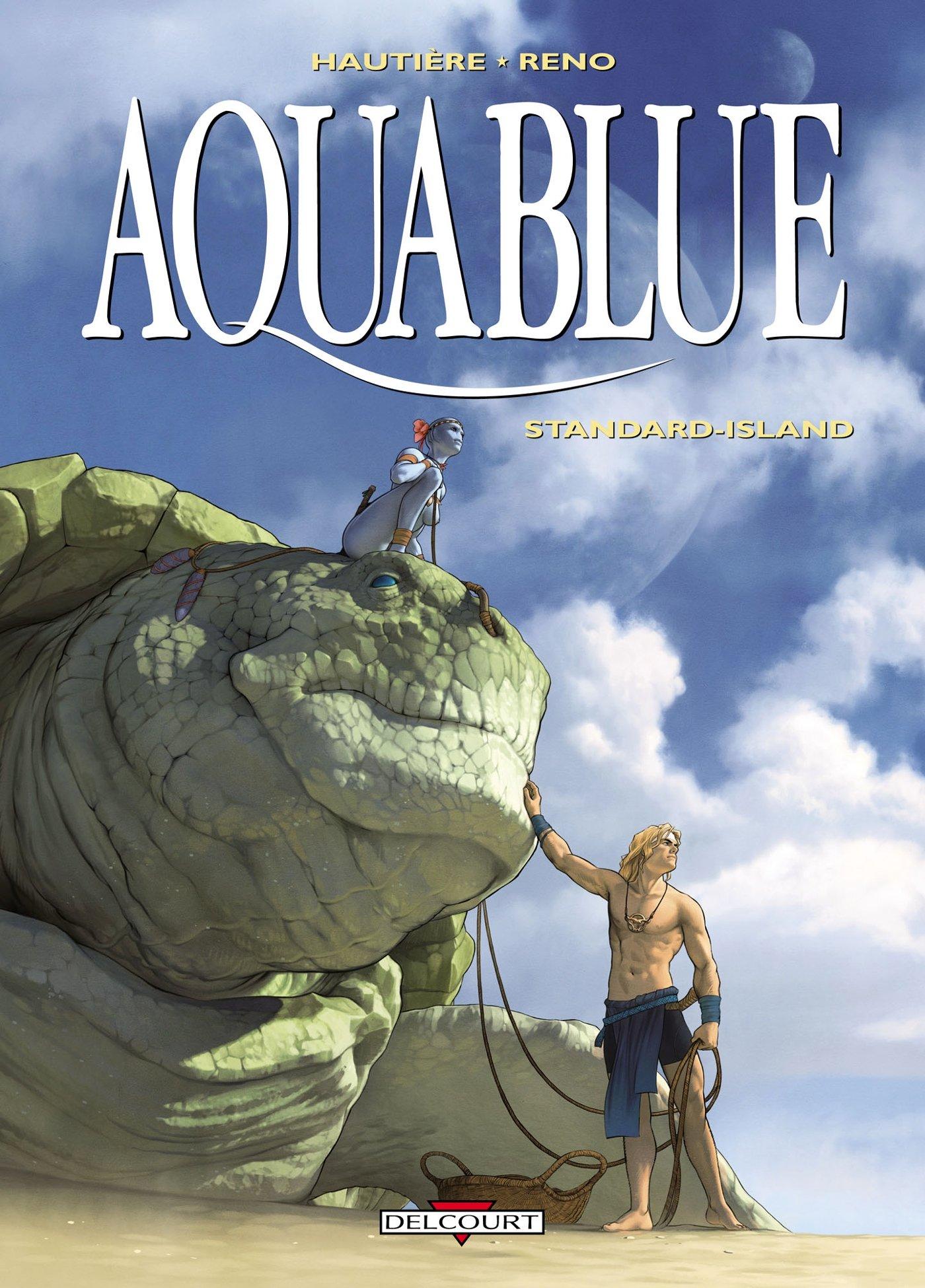 Aquablue T14: Standard-Island Album – 23 octobre 2013 Régis Hautière Reno Delcourt 2756032700