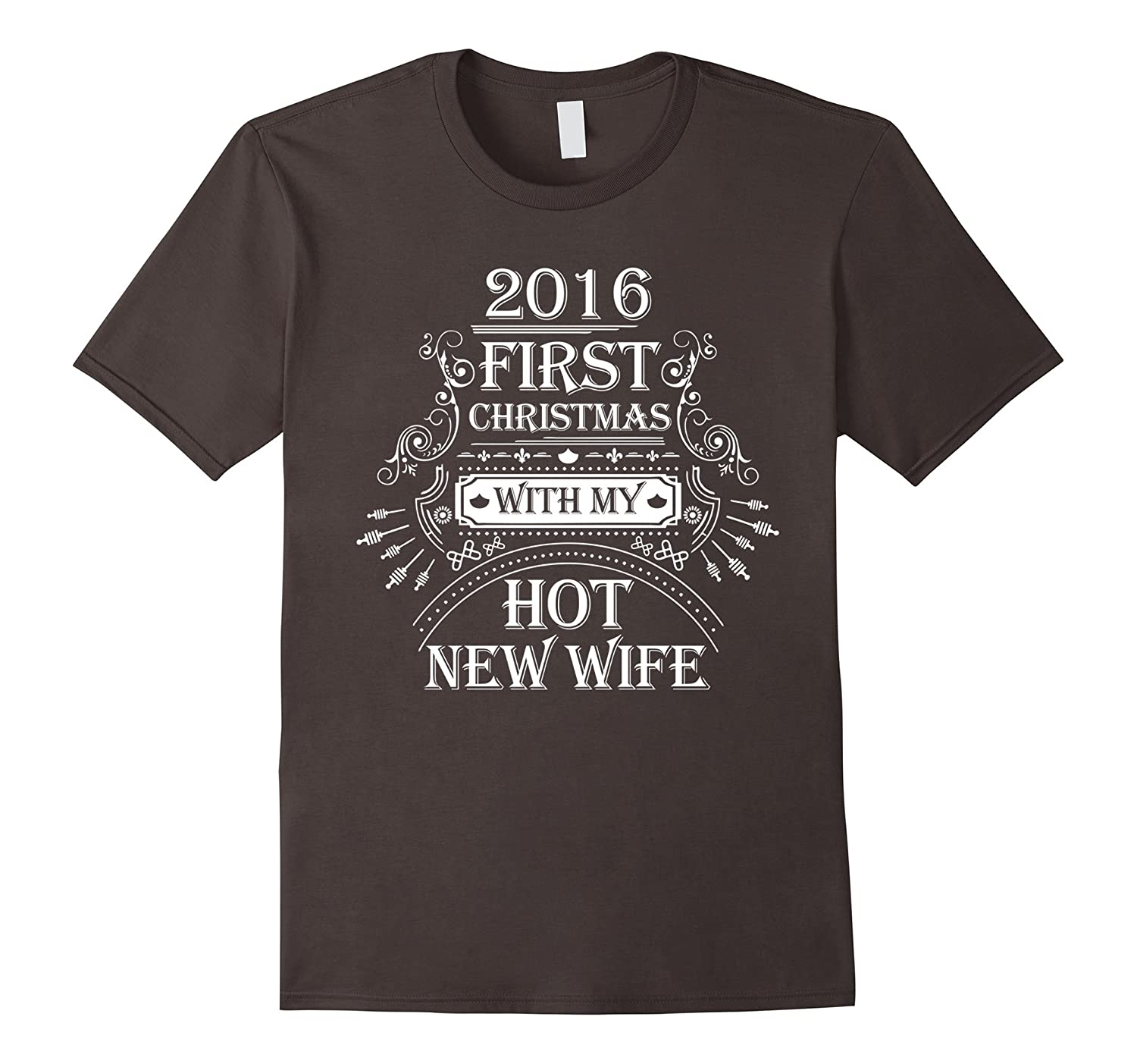 2016 First Christmas With My Hot New Wife T-Shirt