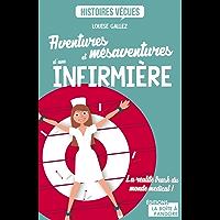 Aventures et mésaventures d'une infirmière: La réalité trash du monde médical ! (Histoires vecues)