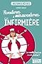 Aventures et mésaventures d'une infirmière: La réalité trash du monde médical ! (HISTOIRES VECUE)