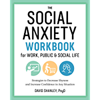The Social Anxiety Workbook for Work, Public & Social Life: Strategies to Decrease Shyness and Increase Confidence in Any Situation (English Edition)