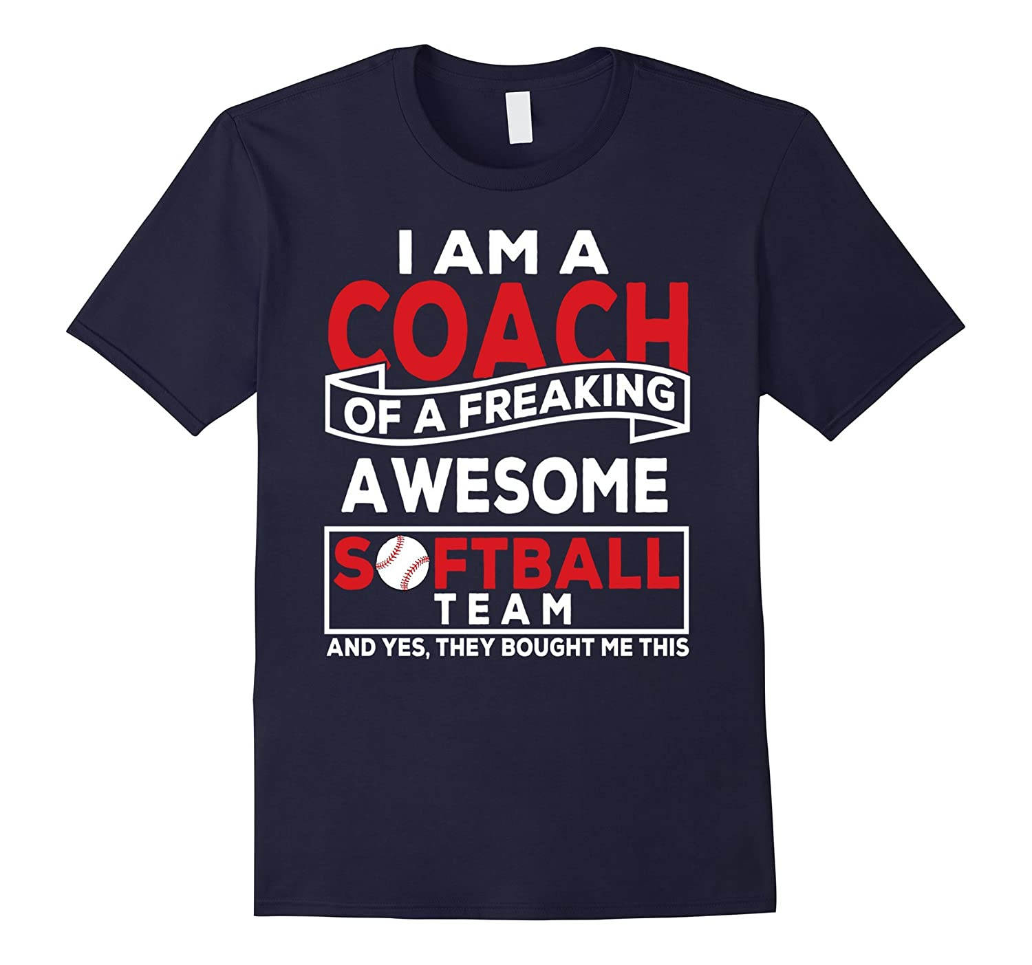 I Am A Coach Of A Freaking T-Shirt, Baseball Gifts Shirt-Art