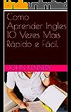 Como Aprender Ingles 10 Vezes Mais Rápido e Fácil