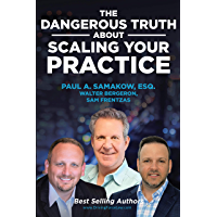 The Dangerous Truth About Scaling Your Practice (English Edition)