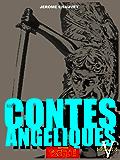 La Chute De L'Archange, LES CONTES ANGELIQUES, Episode V