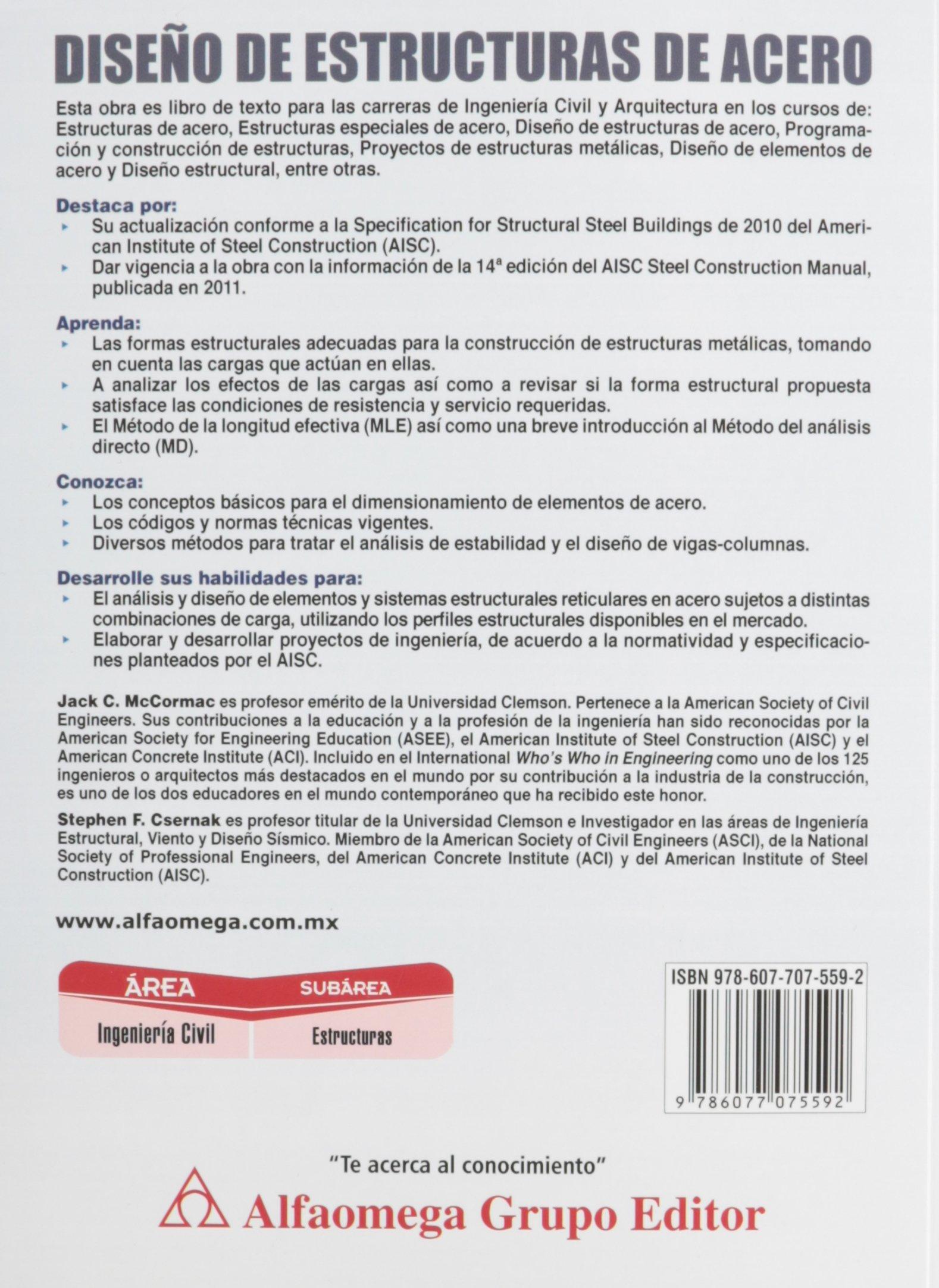 Diseño De Estructuras De Acero - 5ª ed. (Spanish Edition): McCORMAC, Jack, Alfaomega Grupo Editor, ...