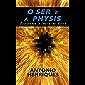 O Ser e a Physis: Filosofando a partir da Física