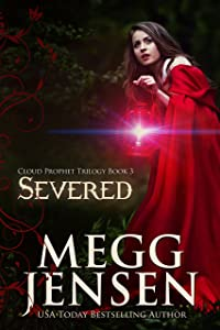 Severed (Cloud Prophet Trilogy Series Book 3)