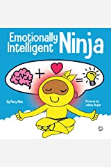 Emotionally Intelligent Ninja: A Children's Book About Developing Emotional Intelligence (EQ) (Ninja Life Hacks 35) Kindle Edition