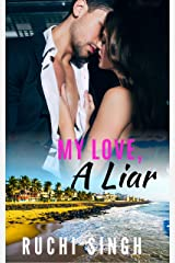 My Love, A Liar: Small Town Girl Romance #2 Kindle Edition