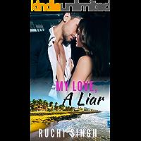 My Love, A Liar: Small Town Girl Romance #2