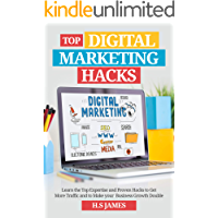 Top Digital Marketing Hacks: Learn the Top Expertise and Proven Hacks to Get More Traffic and to Make your Business…