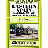 Eastern Spain Narrow Gauge: From Gerona to Malaga