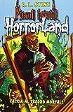 Caccia al tesoro mortale. Horrorland: 19