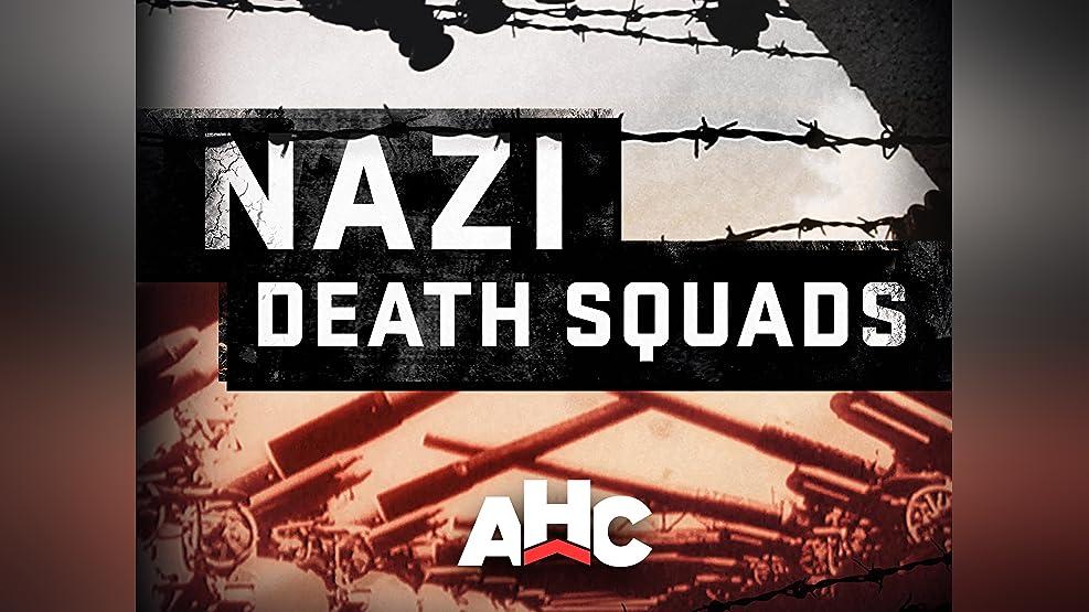 Nazi Death Squads Season 2017