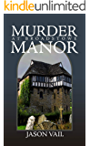 Murder at Broadstowe Manor (A Stephen Attebrook Mystery Book 8)