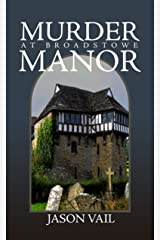 Murder at Broadstowe Manor (A Stephen Attebrook Mystery Book 8) Kindle Edition