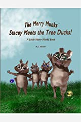 The Merry Munks: Stacey Meets the Tree Ducks!: A Little Merry Munks Book Hardcover