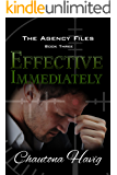 Effective Immediately (The Agency Files Book 3)