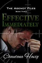 Effective Immediately (The Agency Files Book 3) Kindle Edition