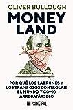 Moneyland: Por qué los ladrones y los tramposos controlan el mundo y cómo arrebatárselo
