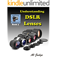 Understanding DSLR Lenses: An Illustrated Guidebook (Finely Focused Photography Books 3) book cover